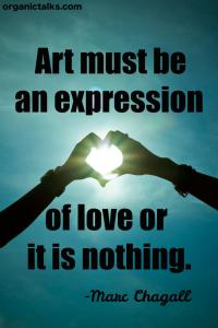 Art must be an expression of love